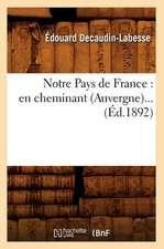Notre Pays de France:  En Cheminant (Auvergne)... (Ed.1892)