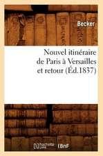Nouvel Itineraire de Paris A Versailles Et Retour