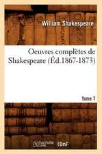 Oeuvres Completes de Shakespeare. Tome 7 (Ed.1867-1873)