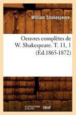Oeuvres Completes de W. Shakespeare. T. 11, 1 (Ed.1865-1872)