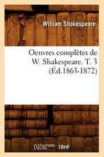 Oeuvres Completes de W. Shakespeare. T. 3 (Ed.1865-1872)