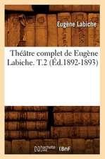 Theatre Complet de Eugene Labiche. T.2 (Ed.1892-1893)