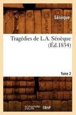 Tragedies de L. A. Seneque. Tome 2 (Ed.1834)