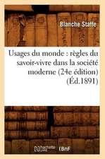 Usages Du Monde:  Regles Du Savoir-Vivre Dans La Societe Moderne (24e Edition) (Ed.1891)