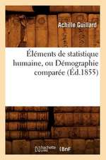 Elements de Statistique Humaine, Ou Demographie Comparee (Ed.1855)