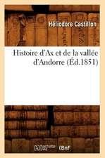 Histoire D'Ax Et de La Vallee D'Andorre (Ed.1851)