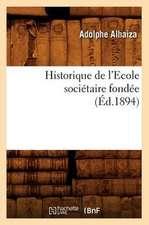 Historique de L'Ecole Societaire Fondee