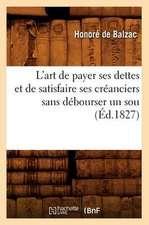L'Art de Payer Ses Dettes Et de Satisfaire Ses Creanciers Sans Debourser Un Sou, (Ed.1827)