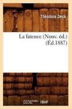 La Faience (Nouv. Ed.)