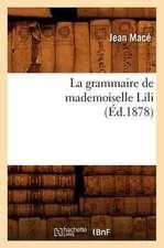 La Grammaire de Mademoiselle Lili (Ed.1878)