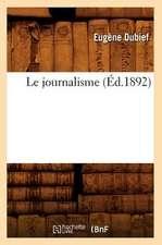 Le Journalisme (Ed.1892)