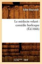 Le Medecin Volant:  Comedie Burlesque