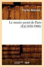 Le Musee Secret de Paris (Ed.1850-1900)