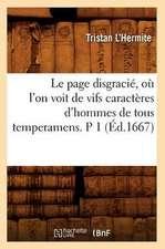 Le Page Disgracie, Ou L'On Voit de Vifs Caracteres D'Hommes de Tous Temperamens. P 1 (Ed.1667)