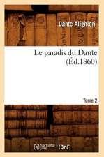 Le Paradis Du Dante. Tome 2 (Ed.1860)