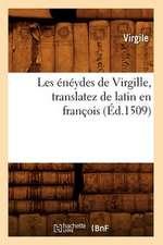 Les Eneydes de Virgille, Translatez de Latin En Francois, (Ed.1509)