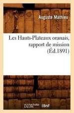 Les Hauts-Plateaux Oranais, Rapport de Mission, (Ed.1891)