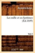 Les Mille Et Un Fantomes. Tome 2 (Ed.1849)