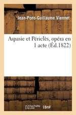 Aspasie Et Pericles, Opera En 1 Acte