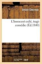 L'Innocent Exile, Tragi-Comedie