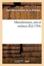 Manufactures, Arts Et Metiers. Supplement