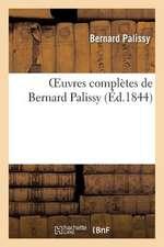 Oeuvres Completes de Bernard Palissy