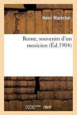 Rome, Souvenirs D'Un Musicien
