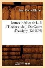 Lettres Inedites de L.-P. D'Hozier Et de J. Du Castre D'Auvigny, (Ed.1869)