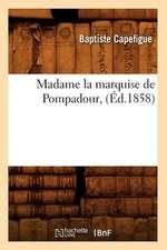 Madame La Marquise de Pompadour, (Ed.1858)