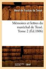 Memoires Et Lettres Du Marechal de Tesse. Tome 2 (Ed.1806)