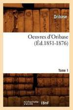 Oeuvres D'Oribase. Tome 1 (Ed.1851-1876)