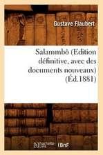 Salammbo (Edition Definitive, Avec Des Documents Nouveaux)
