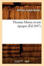 Thomas Morus Et Son Epoque (Ed.1847)