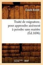 Traite de Mignature, Pour Apprendre Aisement a Peindre Sans Maistre (Ed.1696)