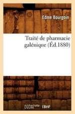 Traite de Pharmacie Galenique (Ed.1880)