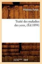 Traite Des Maladies Des Yeux, (Ed.1894)
