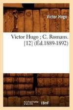 Victor Hugo; C. Romans. [12] (Ed.1889-1892)