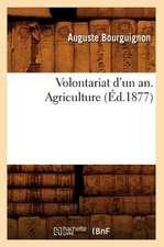 Volontariat D'Un An. Agriculture, (Ed.1877)