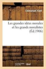 Les Grandes Idees Morales Et Les Grands Moralistes