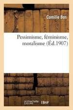 Pessimisme, Feminisme, Moralisme