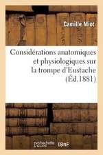 Considerations Anatomiques Et Physiologiques Sur La Trompe D Eustache