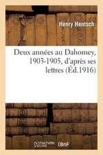 Deux Annees Au Dahomey, 1903-1905, D Apres Ses Lettres