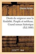 Droits Du Seigneur Sous La Feodalite. Peuple Et Noblesse. Grand Roman Historique