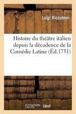 Histoire Du Theatre Italien Depuis La Decadence de La Comedie Latine; Avec Un Catalogue Des