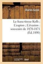 Le Franc-Tireur Kolb; L'Espion; L'Evasion