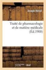 Traite de Pharmacologie Et de Matiere Medicale