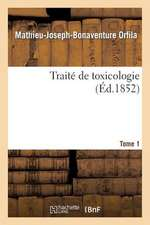 Traite de Toxicologie. Tome 1