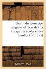Chants Du Jeune Age Religieux Et Recreatifs