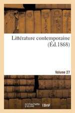 Litterature Contemporaine. Volume 27