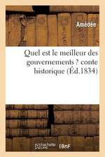 Quel Est Le Meilleur Des Gouvernements ? Conte Historique
